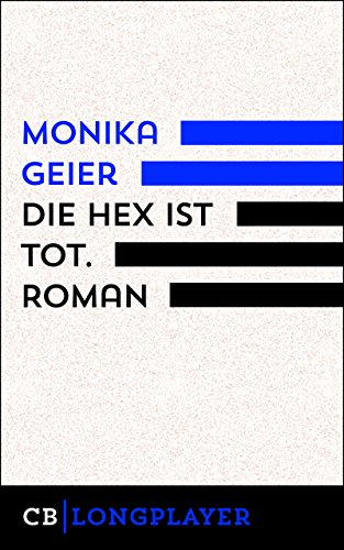 Die Hex ist tot: Roman (Bettina Bolls 6.Fall) (German Edition) ()