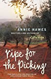 Front cover for the book Ripe for the Picking by Annie Hawes