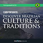 Learn Portuguese: Discover Brazilian Culture & Traditions |  Innovative Language Learning LLC