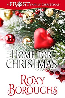 Home for Christmas (Frost Family Christmas Book 2) by [Boroughs, Roxy]