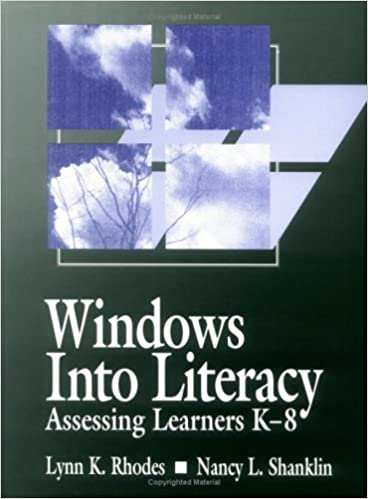 Windows into Literacy Assessing Learners K/¿8