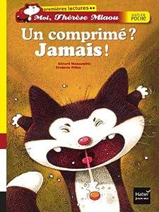 """Afficher """"Moi, Thérèse Miaou Un comprimé ? Jamais !"""""""