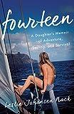 Fourteen: A Daughter's Memoir of Adventure, Sailing, and Survival
