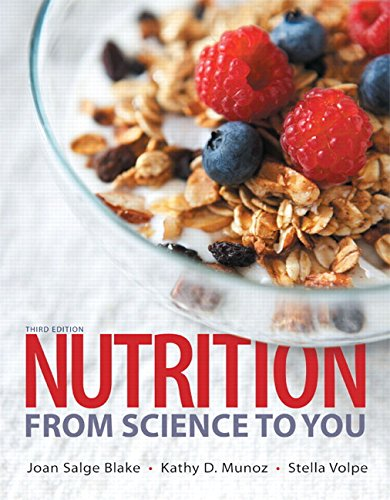 Nutrition: From Science to You (3rd Edition)