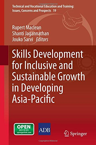 Skills Development for Inclusive and Sustainable Growth in Developing Asia-Pacific (Technical and Vocational Education and Training: Issues, Concerns and Prospects)