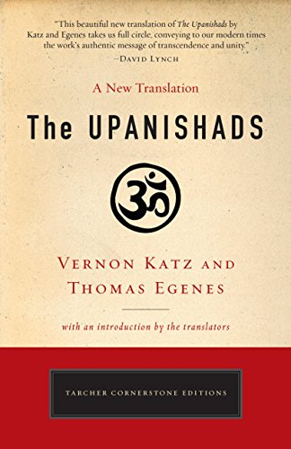 The Upanishads: A New Translation by Vernon Katz and Thomas Egenes (Tarcher Cornerstone Editions) by [Katz, Vernon, Egenes, Thomas]