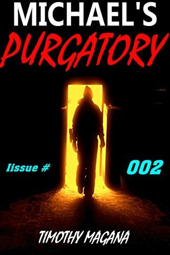 Michael's Purgatory 002: after death