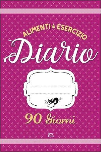ALIMENTI & ESERCIZIO Diario 90 Giorni: Agenda perdita di peso giornaliera (Magenta)