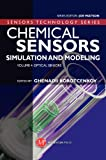Chemical Sensors : Simulation and Modeling - Optical Sensors, Korotcenkov, 1606503189