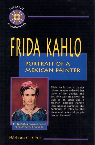 Frida Kahlo: Portrait of a Mexican Painter (Hispanic Biographies)