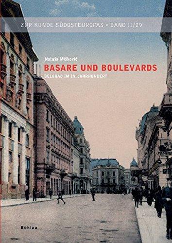 Basare und Boulevards: Belgrad im 19. Jahrhundert (Zur Kunde Südosteuropas) Broschiert – 1. Juli 2008 Natasa Miskovic Böhlau Wien 320577566X Neunzehntes Jahrhundert