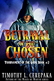 Betrayal of the Chosen (Tournament of the Gods Book 2)