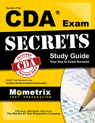 Secrets of the CDA Exam Study Guide: DANB Test Review for the Certified Dental Assistant Examination Pdf