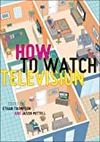 How to Watch Television, , 0814763987