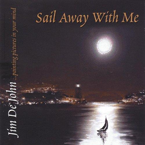 Sail Mp3 Free Download: Sail Away With Me By Jim Dejohn On Amazon Music