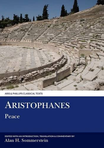 Aristophanes: Peace (Aris & Phillips Classical Texts)