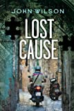 Lost Cause by John Wilson front cover