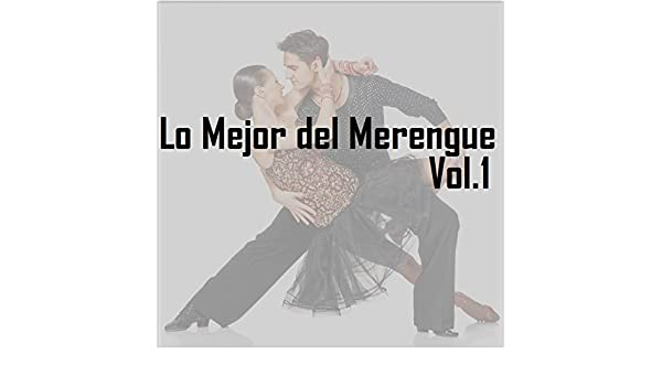 Lo Mejor Del Merengue, Vol. 1 by Various artists on Amazon Music - Amazon.com