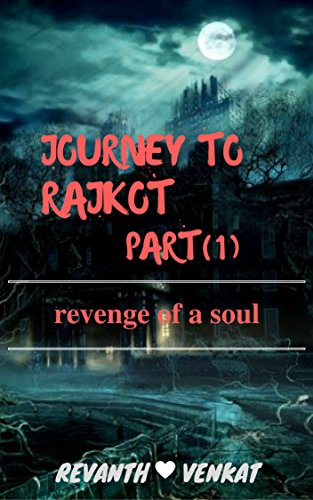 Journey to rajkot revenge of a soul kindle edition by revanth journey to rajkot revenge of a soul by venkat revanth fandeluxe Image collections
