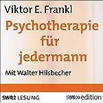 Psychotherapie für jedermann | Viktor E. Frankl