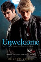 Unwelcome (Archangel Academy Novels) by Michael Griffo (2011-09-01) Mass Market Paperback