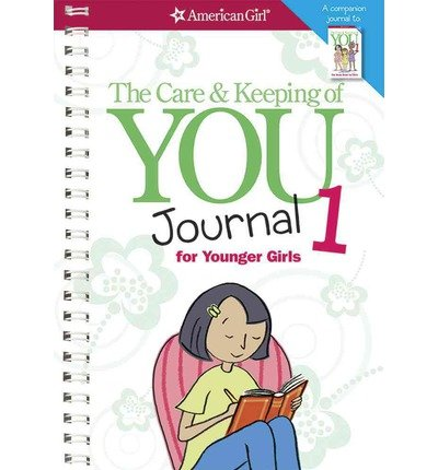 The Care & Keeping of You Journal 1 for Younger Girls(Paperback) - 2013 Edition