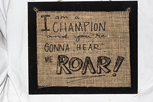 Burlap Country Rustic Chic Wedding Sign Western Home Décor Sign : I am a champion and you're gonna hear me ROAR Champions Wood Sign