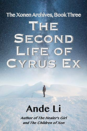 The Second Life of Cyrus Ex (The Xonen Archives Book 3)