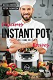 Delicious Instant Pot Recipes (pressure cooker): Your Instant Pot Cookbook for All Occasions!
