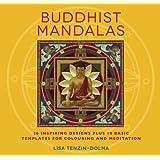 Buddhist Mandalas: 26 Inspiring Designs for Colouring and Meditation