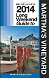 Delaplaine's 2014 Long Weekend Guide to Martha's Vineyard, Andrew Delaplaine, 1492763004