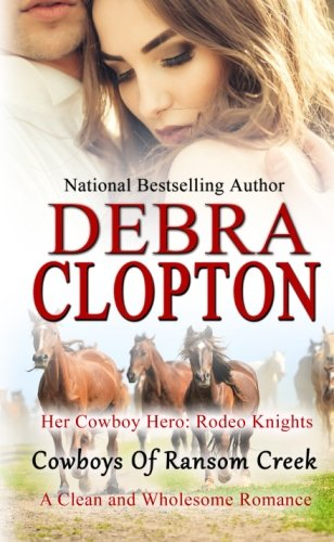 Her Cowboy Hero: Rodeo Knights (Cowboys of Ransom Creek) (Volume 1)
