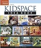 New Kidspace Idea Book, Wendy A. Jordan, 1561586943