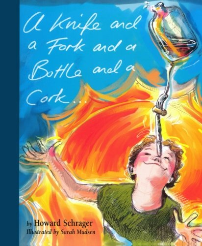 (A Knife and a Fork and a Bottle and a Cork (Riddle Rhyme Trilogy))