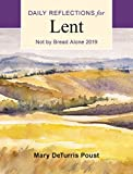 #4: Not by Bread Alone: Daily Reflections for Lent 2019