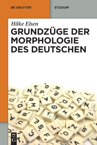 Grundzüge der Morphologie des Deutschen (de Gruyter Studium) (German, Spanish and French Edition)