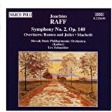Raff: Symphony No. 2 - Overtures - Macbeth / Romeo and Juliet