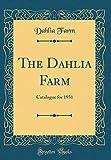 Amazon / Forgotten Books: The Dahlia Farm Catalogue for 1931 Classic Reprint (Dahlia Farm)