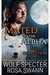 Mated to the Alpha [Full collection] Paperback