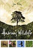 Hadrian's Wildlife, John Miles, 1849950636