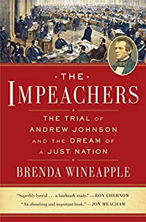 Book Cover: The Impeachers: The Trial of Andrew Johnson and the Dream of a Just Nation