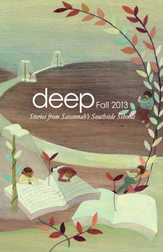 Download Deep Fall 2013: Stories from Savannah's Southside Schools (Deep Semi-Annuals) (Volume 6) PDF