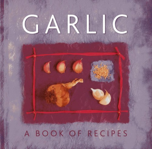 Garlic: A Book of Recipes