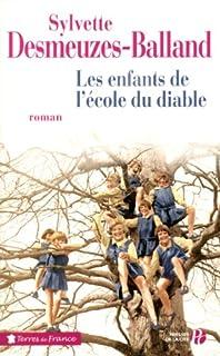 Les enfants de l'école du diable: roman, Desmeuzes-Balland, Sylvette