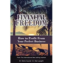 Financial Freedom: How To Profit From Your Perfect Business