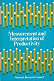 img - for Measurement and Interpretation of Productivity by National Research Council. Panel to Review Productivity Statistics. (1980-06-03) book / textbook / text book