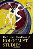 The Oxford Handbook of Holocaust Studies (Oxford Handbooks)