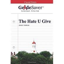 GradeSaver (TM) ClassicNotes: The Hate U Give