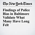 Findings of Police Bias in Baltimore Validate What Many Have Long Felt | Sheryl Gay Stolberg