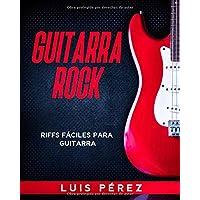 Guitarra Rock: Riffs Fáciles Para Guitarra